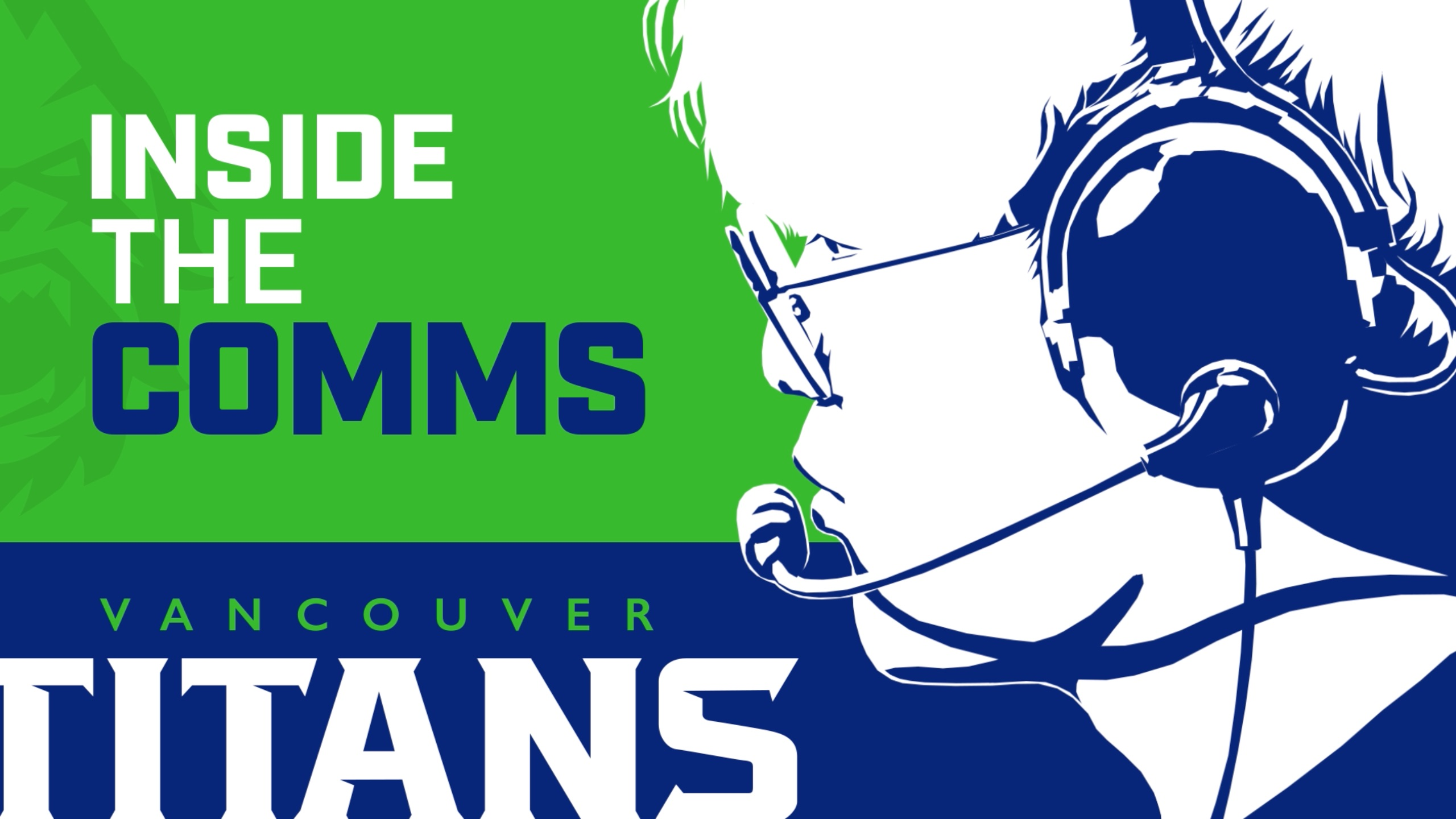 Inside the Comms | Vancouver Titans
