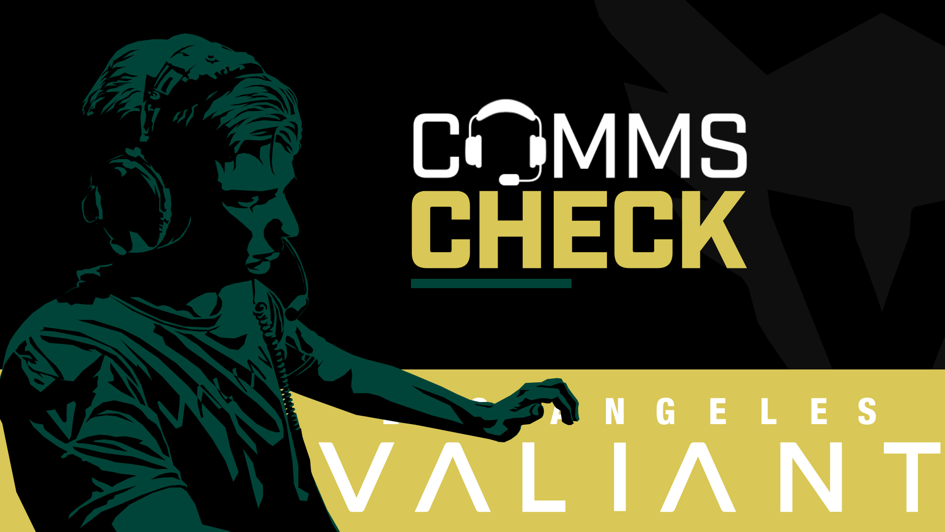Watchpoint Comms Check – Los Angeles Valiant