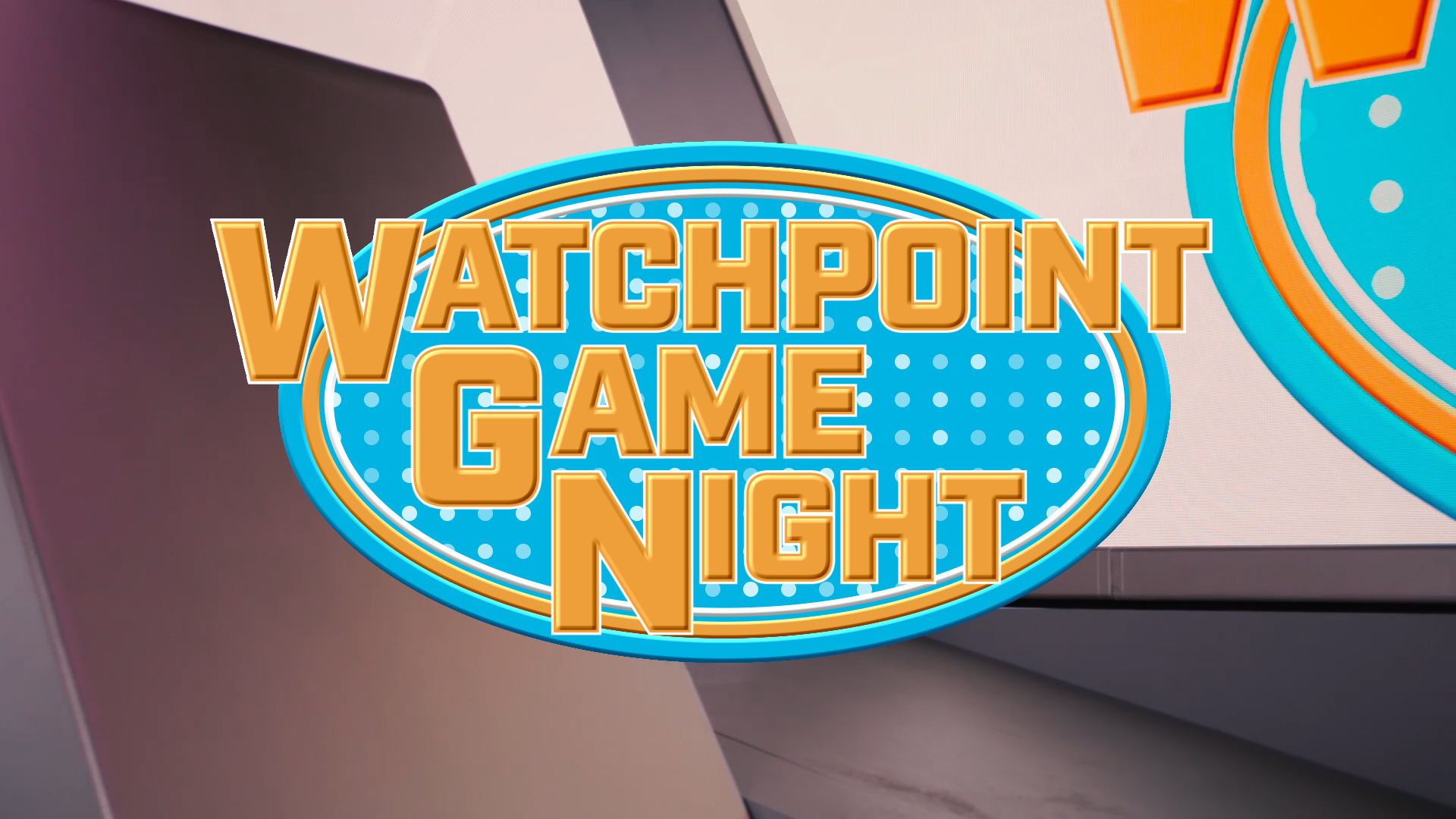 Watchpoint Game Night Part 1